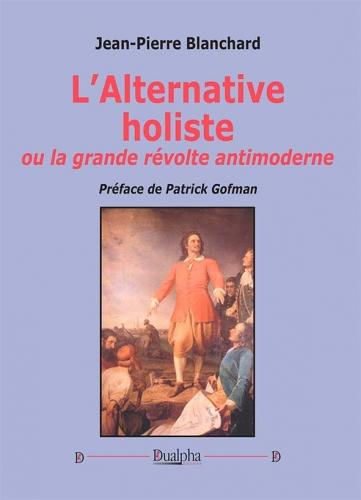 L'Alternative holiste ou la grande révolte antimoderne.jpg